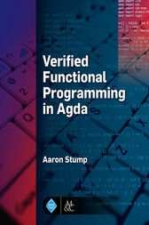 Verified Functional Programming in Agda by Aaron Stump