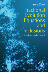 Fractional Evolution Equations and Inclusions by Yong Zhou