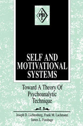 Self and Motivational Systems by Joseph D. Lichtenberg