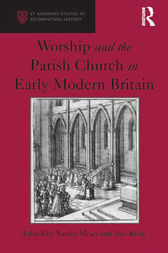Worship and the Parish Church in Early Modern Britain by Alec Ryrie