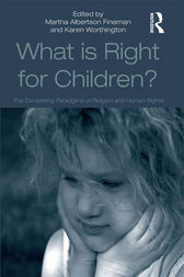 What Is Right for Children?: The Competing Paradigms of Religion and Human Rights