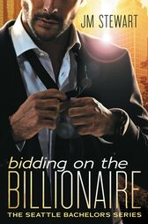 Bidding on the Billionaire by JM Stewart