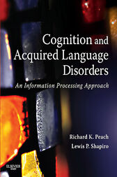 Cognition and Acquired Language Disorders by Richard K. Peach