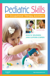 Pediatric Skills for Occupational Therapy Assistants - E-Book by Jean W. Solomon