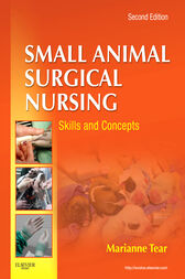 Small Animal Surgical Nursing - E-Book by Marianne Tear