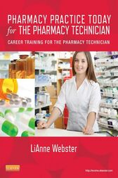 Pharmacy Practice Today for the Pharmacy Technician by LiAnne C. Webster