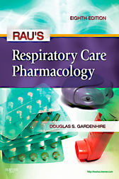 Rau's Respiratory Care Pharmacology - E-Book by Douglas S. Gardenhire
