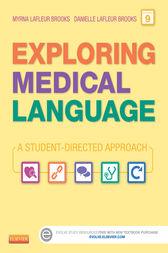 Exploring Medical Language - E-Book by Myrna LaFleur Brooks