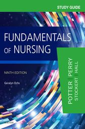 Study Guide for Fundamentals of Nursing - E-Book by Patricia A. Potter