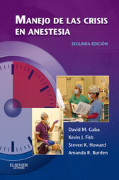 Manejo de las crisis en anestesia by David M. Gaba
