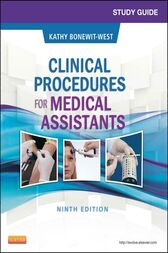 Study Guide for Clinical Procedures for Medical Assistants - E-Book by Kathy Bonewit-West