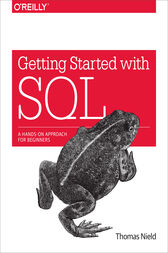 Getting Started with SQL by Thomas Nield