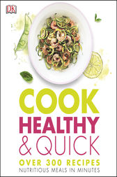 Cook Healthy and Quick by DK