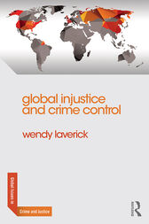 Global Injustice and Crime Control by Wendy Laverick