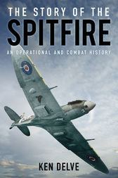 The Story of the Spitfire by Ken Delve