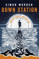 Down Station by Simon Morden