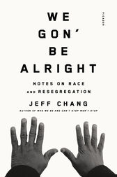 We Gon' Be Alright: Notes on Race and Resegregation