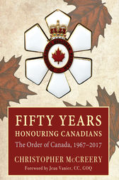 Fifty Years Honouring Canadians by Christopher McCreery