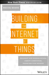 Building the Internet of Things by Maciej Kranz