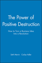 The Power of Positive Destruction by Seth Merrin