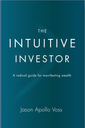The Intuitive Investor by Jason   Apollo Voss