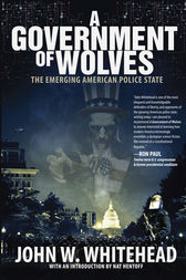A Government of Wolves by John  W. Whitehead