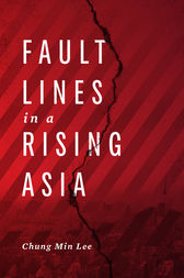 Fault Lines in a Rising Asia by Chung  Min Lee
