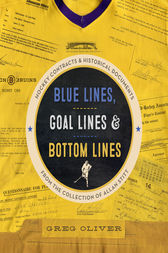Blue Lines, Goal Lines & Bottom Lines by Greg Oliver