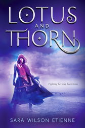Lotus and Thorn by Sara Wilson Etienne