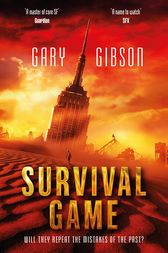 Survival Game: The Apocalypse Duology 2 by Gary Gibson