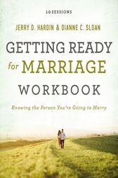 Getting Ready for Marriage Workbook by Dianne C. Sloan