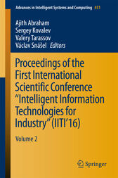 """Proceedings of the First International Scientific Conference """"Intelligent Information Technologies for Industry"""" (IITI'16) by Ajith Abraham"""