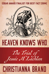 Heaven Knows Who by Christianna Brand