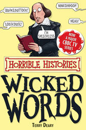 Horrible Histories: Wicked Words by Terry Deary