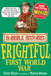 Horrible Histories: Frightful First World War by Terry Deary