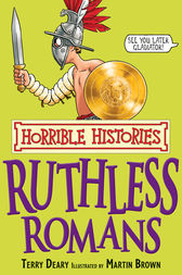 Horrible Histories: Ruthless Romans by Terry Deary