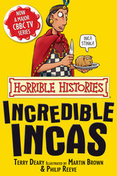 Horrible Histories: Incredible Incas by Terry Deary