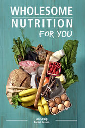 Wholesome Nutrition for You by Ian Craig