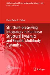 Structure-preserving Integrators in Nonlinear Structural Dynamics and Flexible Multibody Dynamics by Peter Betsch