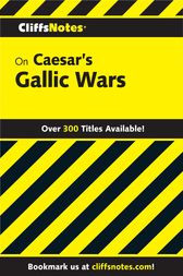 CliffsNotes on Caesar's Gallic Wars by Bruce Jackson