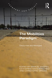 The Mobilities Paradigm by Marcel Endres