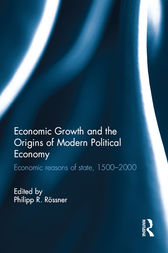 Economic Growth and the Origins of Modern Political Economy by Philipp R. Rössner