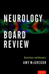 Neurology Board Review by Amy McGregor