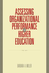 Assessing Organizational Performance in Higher Education by Barbara A. Miller