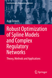 Robust Optimization of Spline Models and Complex Regulatory Networks by Ayse Özmen