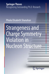 Strangeness and Charge Symmetry Violation in Nucleon Structure by Phiala Elisabeth Shanahan