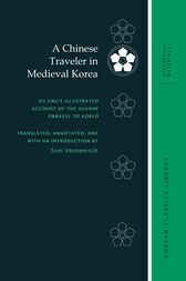 A Chinese Traveler in Medieval Korea by Sem Vermeersch