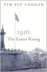 1916: The Easter Rising by Tim Pat Coogan