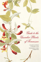 Guide to the Vascular Plants of Tennessee by Edward W. Chester