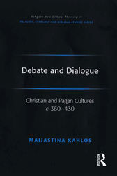 Debate and Dialogue by Maijastina Kahlos
